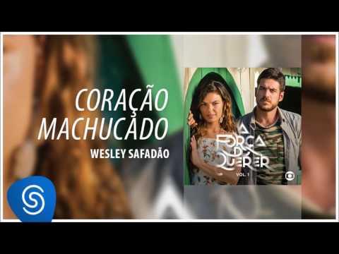 Wesley Safadão - Coração Machucado (A Força do Querer Vol. 1) [Áudio Oficial]