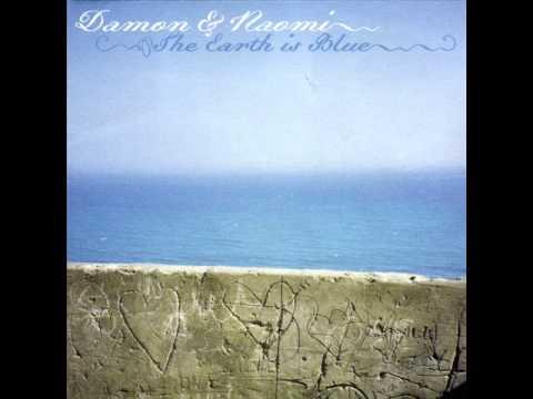 Damon & Naomi - Araçá Azul / Earth is Blue (2005)