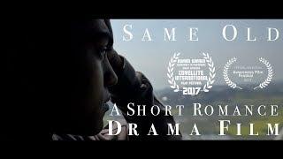 Same old | a short romance drama film