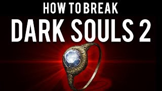 How to be OP and break Dark Souls 2 (SotFS)