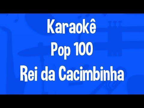 Karaokê Pop 100 - Rei da Cacimbinha