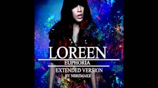 Loreen - Euphoria (Extended Version - By NBRemake)