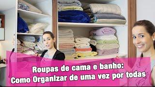 Roupas de cama e banho: Como Organizar de uma vez por todas