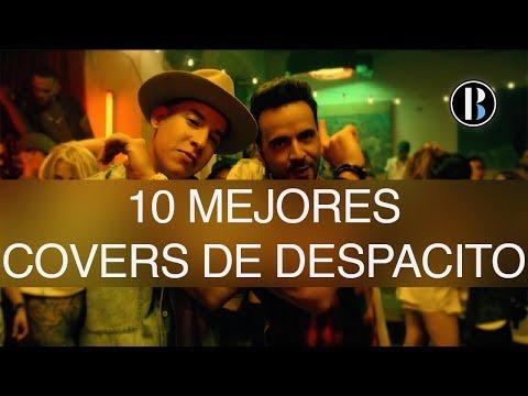 Los 10 mejores covers de Despacito