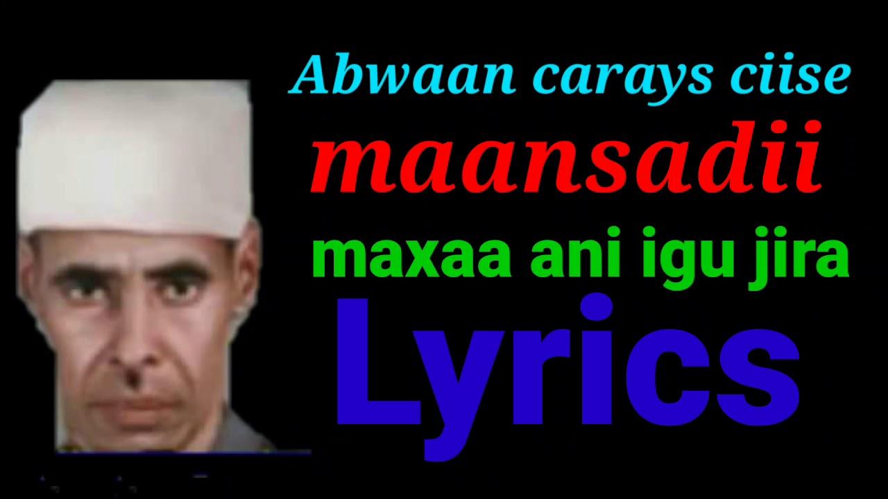 Download Abwaan carays  ciise lyrics | maanso | maxaa ani igu jira