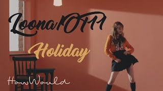 How Would LOONA/OT11 Sing SNSD's Holiday - Stafaband