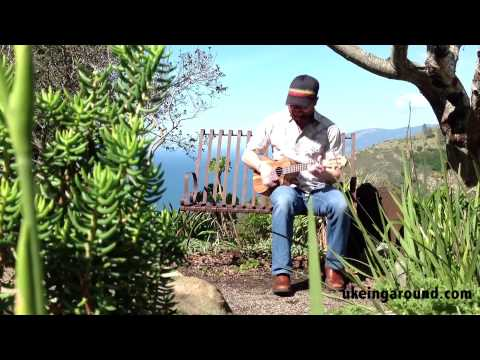 "Ukeing Around: Big Sur -  ""Got Me a Woman"""