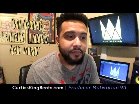Producer Motivation 911 - Balancing Family, Friends, & Your Music Career