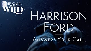 The Call of the Wild | Harrison Ford Answers Your Call | 20th Century Studios