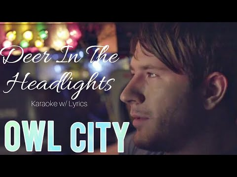 Owl City - Deer In The Headlights (Karaoke w/ Lyrics)