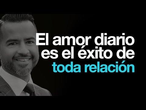 El amor diario es el éxito de toda relación - Ps. Freddy DeAnda