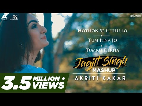 Hothon Se Chhu Lo | Tum Itna Jo | Tumko Dekha | Jagjit Singh Mashup | Akriti Kakar
