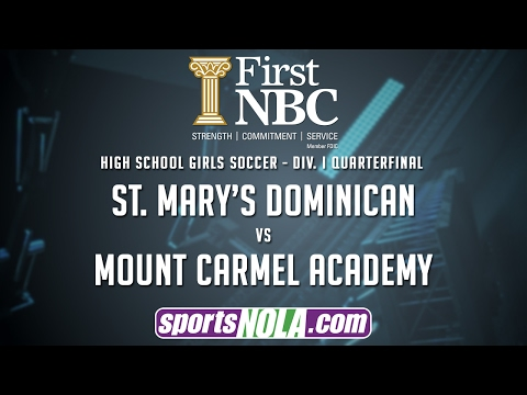 Dominican vs Mt. Carmel Prep Soccer • Presented by First NBC Bank