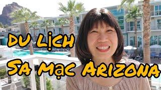 Du lịch thành phố sa mạc Poenix, bang Arizona (Người Việt ở Mỹ)