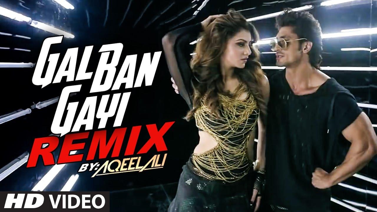 Download Remix GAL BAN GAYI    DJ Aqeel Ali   Meet Bros   Urvashi Rautela & Vidyut Jammwal   T- Series