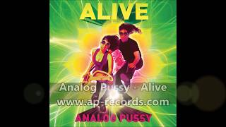 Analog Pussy - Alive