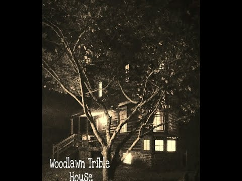 Woodlawn Trible House Paranormal Investigation