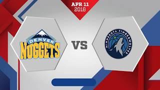 Denver Nuggets vs. Minnesota Timberwolves - April 11, 2018