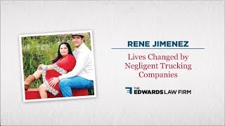 The Edwards Law Firm Video - Rene Jimenez: LIves Changed by Negligent Trucking Companies   The Edwards Law Firm