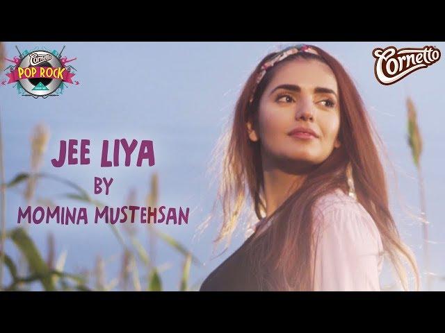 Jee Liya By Momina Mustehsan #CornettoPopRock2