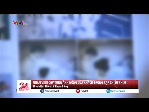 Nhân viên CGV tung ảnh nóng của khách trong rạp chiếu phim | VTV24