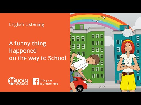 Learn English Listening - Lesson 7. A Funny Thing Happened on the way to School