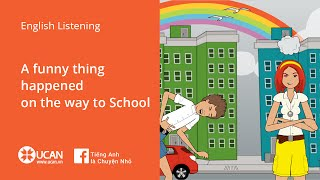 learn english listening lesson 7 a funny thing happened on the way to school