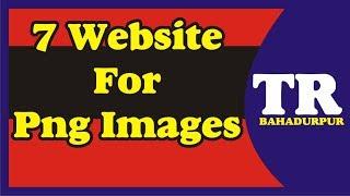 7 website for png images|trbahadurpur|graphic design