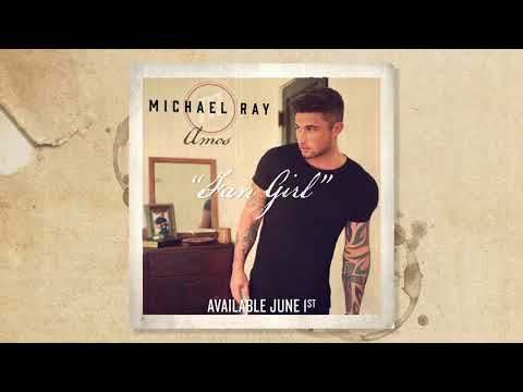 "Michael Ray - ""Fan Girl"" (Official Audio)"