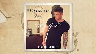 Michael Ray Fan Girl Audio.mp3