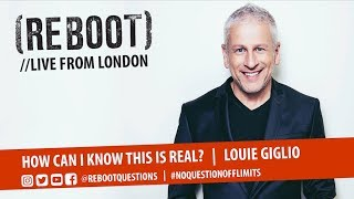 REBOOT London: Louie Giglio | How can I know this is real?