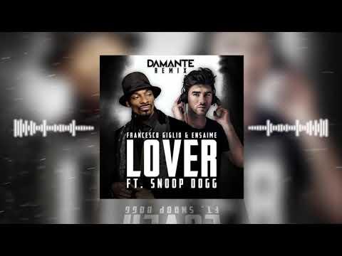 Lover - Andrea Damante Remix (Francesco Giglio & Ensaime ft. Snoop Dogg)