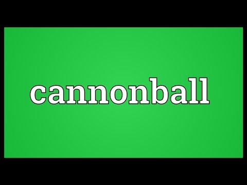 Cannonball Meaning