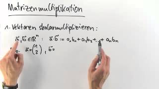 Mathematik: Matrizenmultiplikation | Mathematik | Lineare Algebra