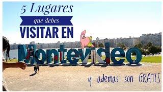 5 Lugares que debes visitar en Montevideo y ademas son GRATIS!