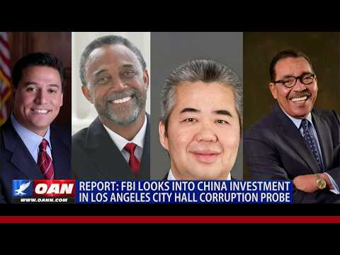 Report: FBI looks into China investment in Los Angeles City Hall corruption probe