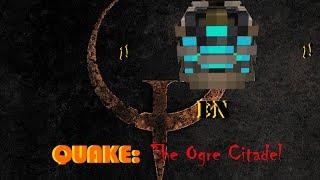 quake episode 2: The Ogre Citadel