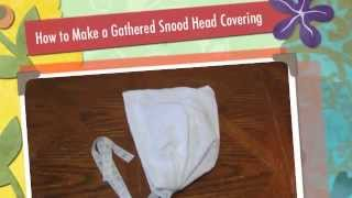 How to Make a Gathered Snood Head Covering