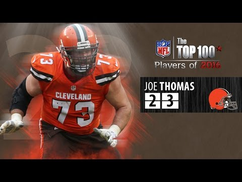 23: Joe Thomas OT, Browns  Top 100 NFL Players of 2016