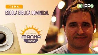 Escola Bíblica Dominical | Manhã IPP | Presb. Siomar Joi | IPP TV