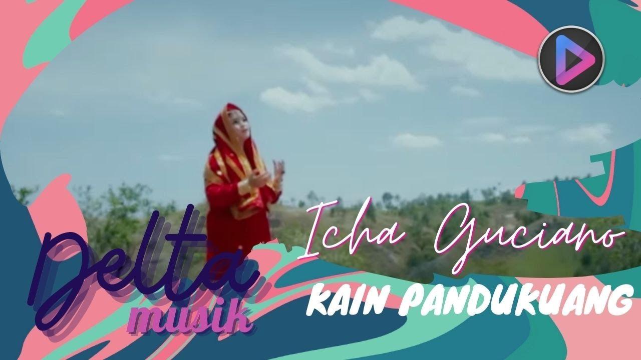 Icha Guciano - KAIN PANDUKUANG [Official Music Video]