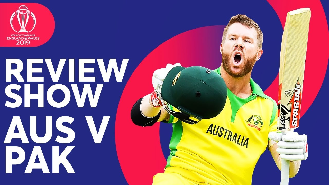 The Review - Australia vs Pakistan | David Warner Century | ICC Cricket World Cup 2019