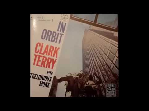Clark Terry with Thelonious Monk - One Foot in the Gutter