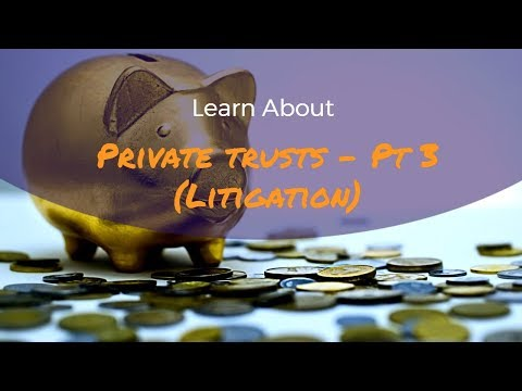 Introduction to Private Trusts & Equity - Litigation