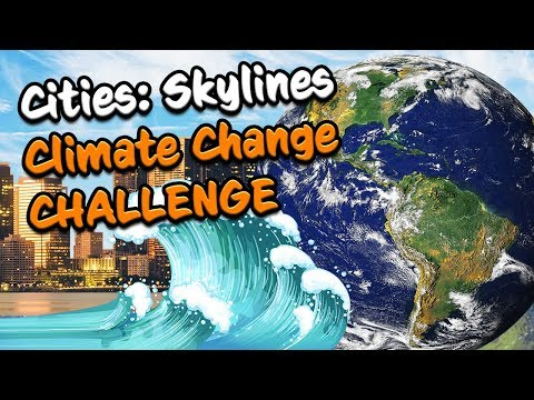 CLIMATE CHANGE CHALLENGE in Cities Skylines (#1)