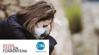 Psicología y música para encarar la pandemia | Desde casa en cuarentena | Episodio #2