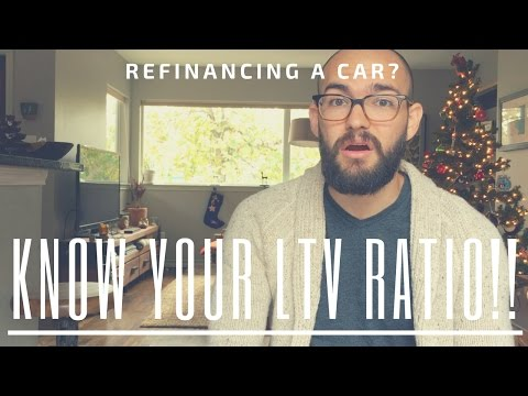 Buying Or Refinancing A Car? Know Your LTV Ratio!!