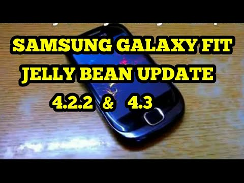 Samsung Galaxy Fit Jelly Bean Update 4.2.2 & 4.3