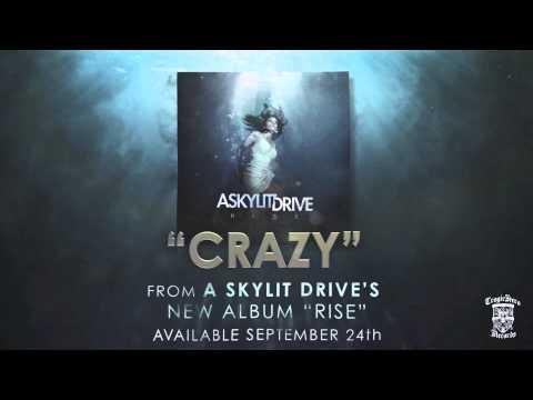 A SKYLIT DRIVE - Crazy