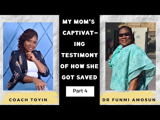 MY MOTHER'S TESTIMONY OF HOW SHE GOT SAVED - PART 4 of 4